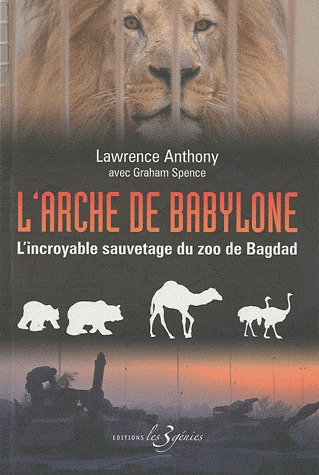 L'Arche de Babylone, par Lawrence Anthony